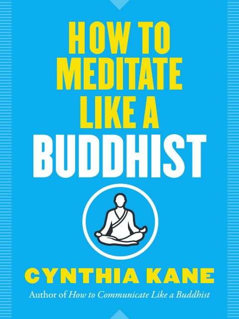How to Meditate Like a Buddhist